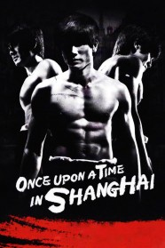 Once Upon a Time in Shanghai