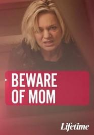 Beware of Mom