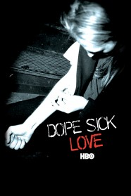 Dope Sick Love