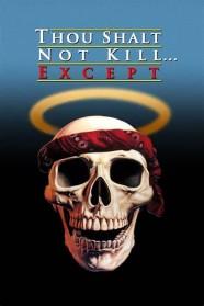 Thou Shalt Not Kill... Except