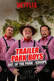 Trailer Park Boys: Out of the Park: Europe